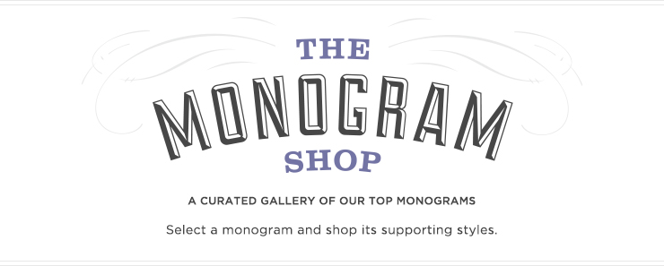 The Monogram Shop. A curated gallery of our top monograms.